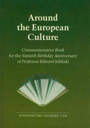 Around the Europen Cultura Commemorative book for the Sixtieth Birthday Anniversary of Professor Edward Jeliński