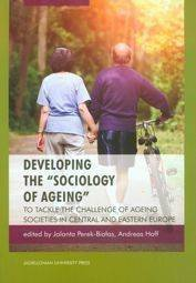 Developing the sociology of ageing [Perek-Białas Jolanta, Hoff Andreas]