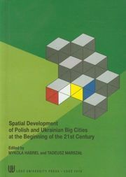 Spatial development of Polish and Ukrainian Big Cities at the Beginning of the 21st Century