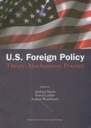 US Foreign Policy. Theory, Mechanisms, Practice