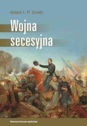 Wojna secesyjna [Smith Adam I.P.]