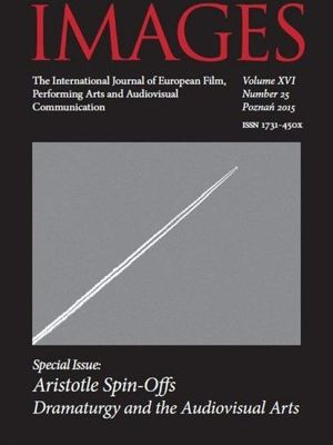 IMAGES The International Journal of European Film, Performing Arts and Audiovisual Communication Volume XVI