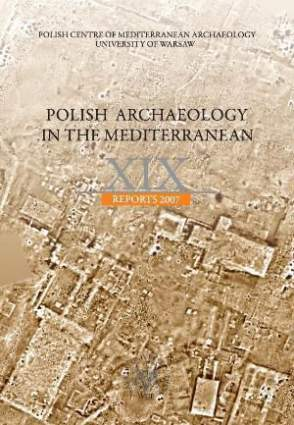 Polish Archaeology in the Mediterranean XIX, Reports 2007
