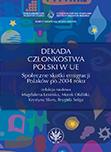Dekada członkostwa Polski w UE. Społeczne skutki emigracji Polaków po 2004 roku
