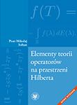 Elementy teorii operatorów na przestrzeni Hilberta