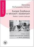 Europa Środkowa w tekstach i działaniach. Polskie i czeskie dyskusje