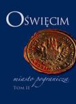 Oświęcim – miasto pogranicza. Tom II