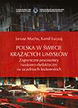 Polska w świecie krążących umysłów. Zagraniczni pracownicy naukowo-dydaktyczni na uczelniach krakowskich