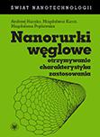 Nanorurki węglowe. Otrzymywanie, charakterystyka, zastosowania