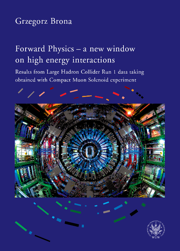 Forward Physics − a new window on high energy interactions. Results from Large Hadron Collider Run 1 data taking obtained with Compact Muon Solenoid experiment - PDF