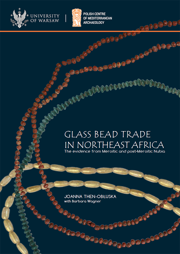 Glass bead trade in Northeast Africa.The evidence from Meroitic and post-Meroitic Nubia