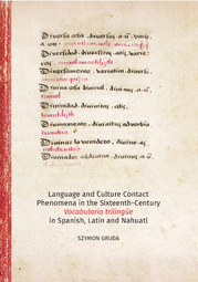 Language and Culture Contact Phenomena in the Sixteenth-Century Vocabulario trilingüe in Spanish, Latin, and Nahuatl