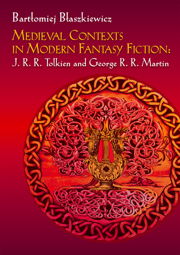 Medieval Contexts in Modern Fantasy Fiction: J. R. R. Tolkien and George R. R. Martin – EBOOK