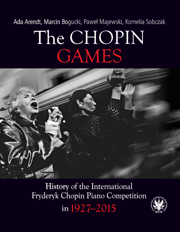 The Chopin Games. History of the International Fryderyk Chopin Piano Competition in 1927-2015 – EBOOK