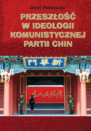 The past in the ideology of the Communist Party of China. The influence of traditional Chinese philosophy on party ideology – PDF