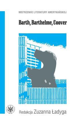 Barth, Barthelme, Coover
