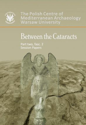 Between the Cataracts. Proceedings of the 11th Conference of Nubian Studies Warsaw University, 27 Aug-2 Sept 2006. Part 2, fascicule 2. Session Papers