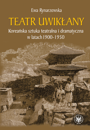 Involved theatre. Korean theatre and drama in the years 1900–1950 - PDF