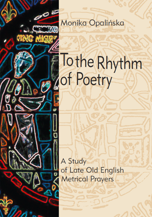 To the Rhythm of Poetry. A Study of Late Old English Metrical Prayers – PDF