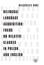Bilingual Language Acquisition: Focus on Relative Clauses in Polish and English – PDF
