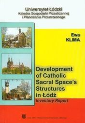Development of catholic sacral spaces structures in Lodz