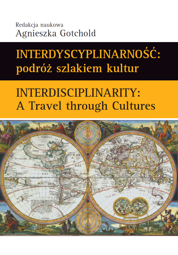 Interdyscyplinarność: podróż szlakiem kultur. Interdisciplinarity: A Travel through Cultures - PDF
