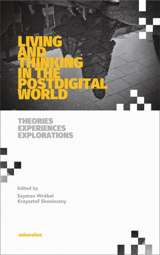 Living and Thinking in the Postdigital World. Theories, Experiences, Explorations - epub