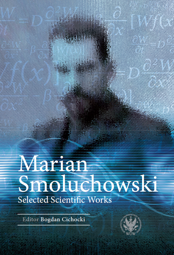 Marian Smoluchowski. Selected Scientific Works - PDF