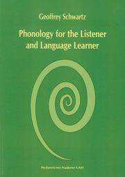 Phonology for the Listener and Language Learner [Schwartz Geoffrey]