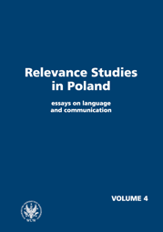 Relevance Studies in Poland essays on language and communication. Volume 4 - PDF