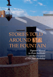 Stories Told Around the Fountain. Papers Offered to Piotr Bieliński on the Occasion of His 70th Birthday – PDF