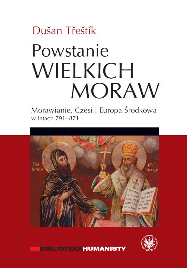 Powstanie Wielkich Moraw  Morawianie, Czesi i Europa Środkowa w latach  791-871