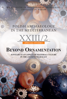 Polish Archaeology in the Mediterranean XXIII/2. Special Studies. Beyond Ornamentation. Jewelry as an Aspect of Material Culture in the Ancient Near East - PDF