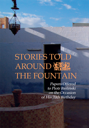 Stories Told Around the Fountain. Papers Offered to Piotr Bieliński on the Occasion of His 70th Birthday