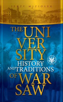 The University of Warsaw. History and Traditions
